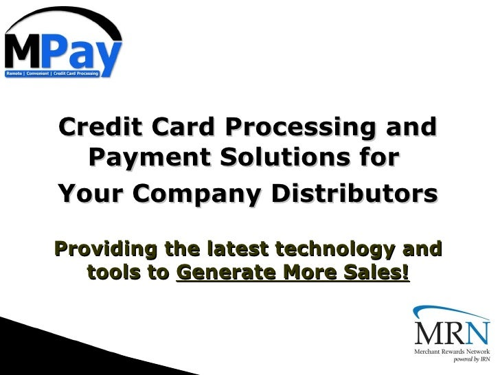 Credit Card Processing and Payment Solutions for  Your Company Distributors Providing the latest technology and tools to  ...