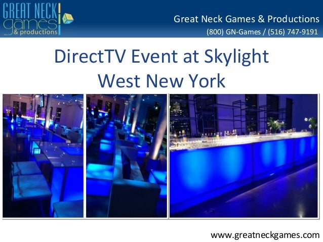 Great Neck Games & Productions (800) GN-Games / (516) 747-9191  DirectTV Event at Skylight West New York  www.greatneckgam...