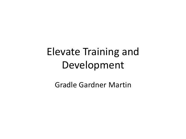 Elevate Training and Development Gradle Gardner Martin