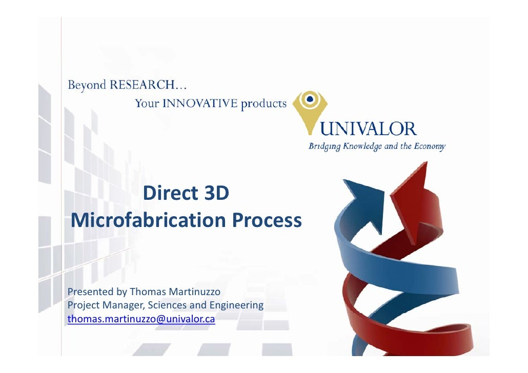 Direct3D        Di     3D Microfabrication Process   Presented byThomasMartinuzzo ProjectManager,SciencesandEngine...