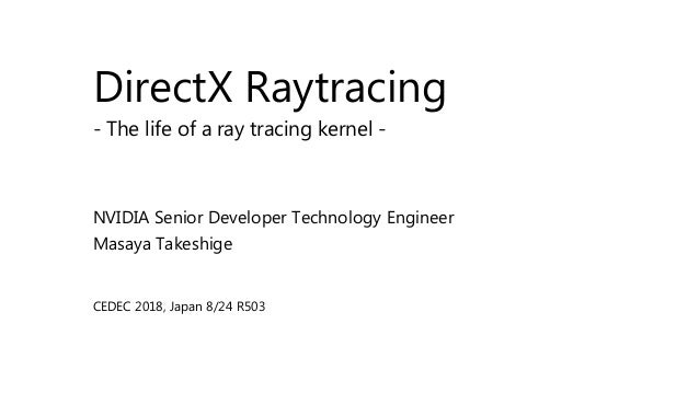 direct x raytracing the life of a ray tracing kernel