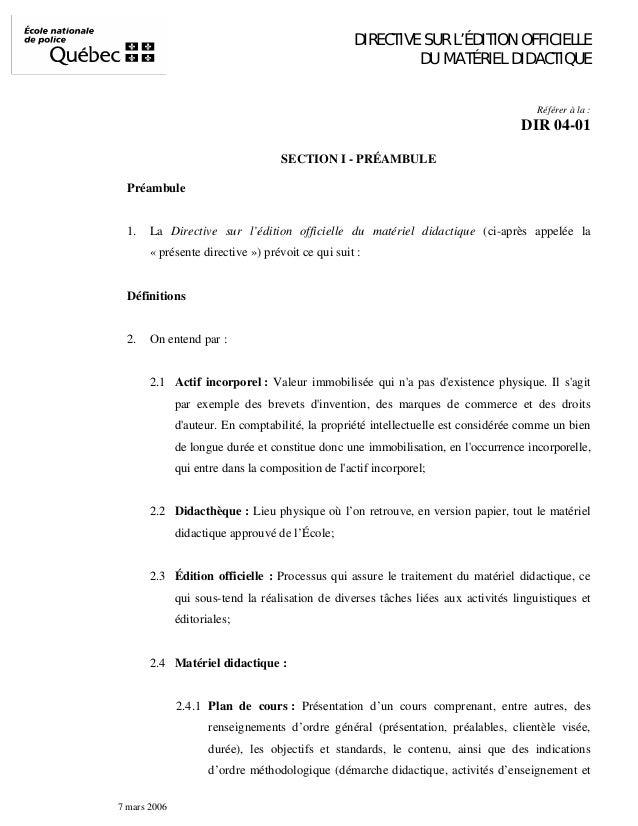 DIRECTIVE SUR L'ÉDITION OFFICIELLE DU MATÉRIEL DIDACTIQUE Référer à la :  DIR 04-01 SECTION I - PRÉAMBULE Préambule  1.  L...