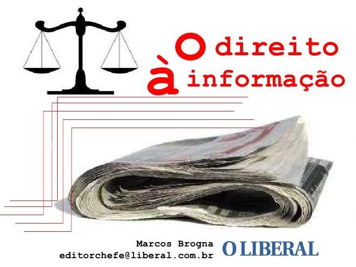 informação Marcos Brogna [email_address] direito o à