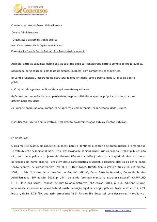 Questões de Concursos – Tudo para você conquistar o seu cargo público www.qconcursos.com 1 Comentadas pelo professor: Rafa...