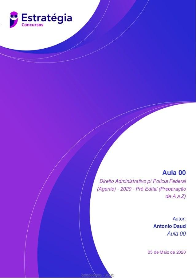 Aula 00 Direito Administrativo p/ Polícia Federal (Agente) - 2020 - Pré-Edital (Preparação de A a Z) Autor: Antonio Daud A...