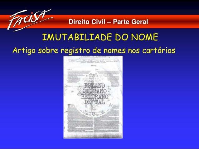 Direito Civil – Parte Geral  IMUTABILIADE DO NOME  Artigo sobre registro de nomes nos cartórios