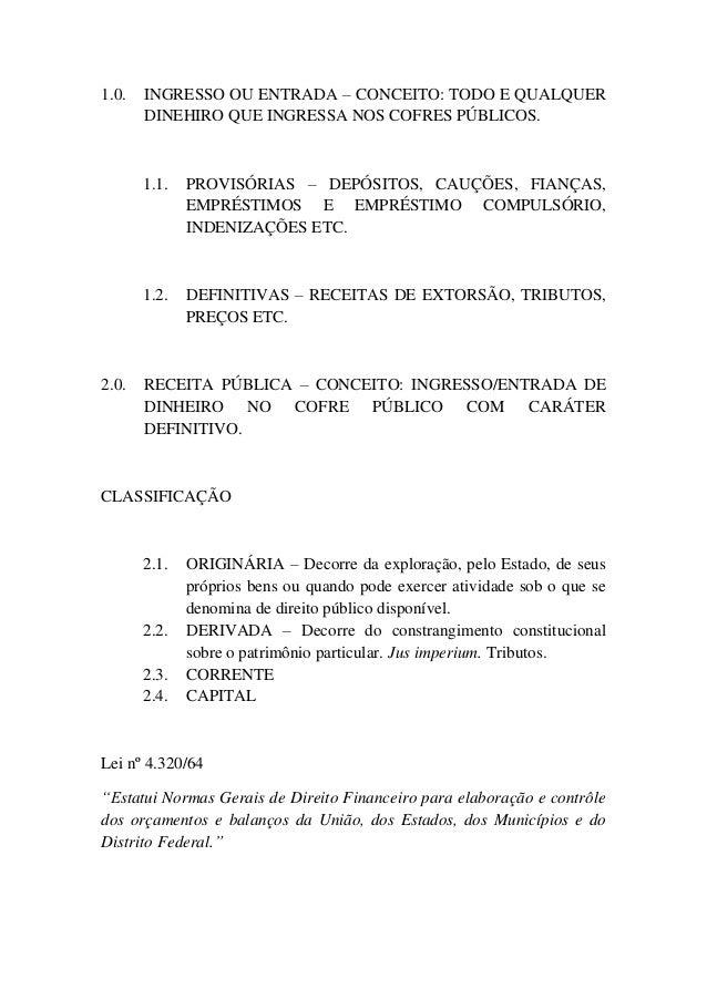 1.0.  INGRESSO OU ENTRADA – CONCEITO: TODO E QUALQUER DINEHIRO QUE INGRESSA NOS COFRES PÚBLICOS.  1.1.  1.2.  2.0.  PROVIS...
