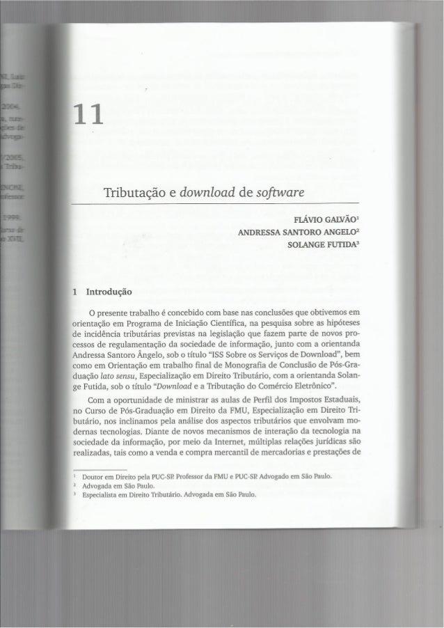 11  Tributação e download de software  FLÁVIO GALVÃO* ANDRESSA SANTORO ANGELO¡ SOLANGE FUTIDA3  1 Introdução  O presente t...
