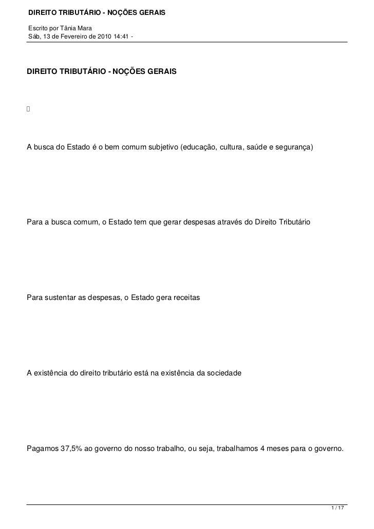 DIREITO TRIBUTÁRIO - NOÇÕES GERAISEscrito por Tânia MaraSáb, 13 de Fevereiro de 2010 14:41 -DIREITO TRIBUTÁRIO - NOÇÕES GE...