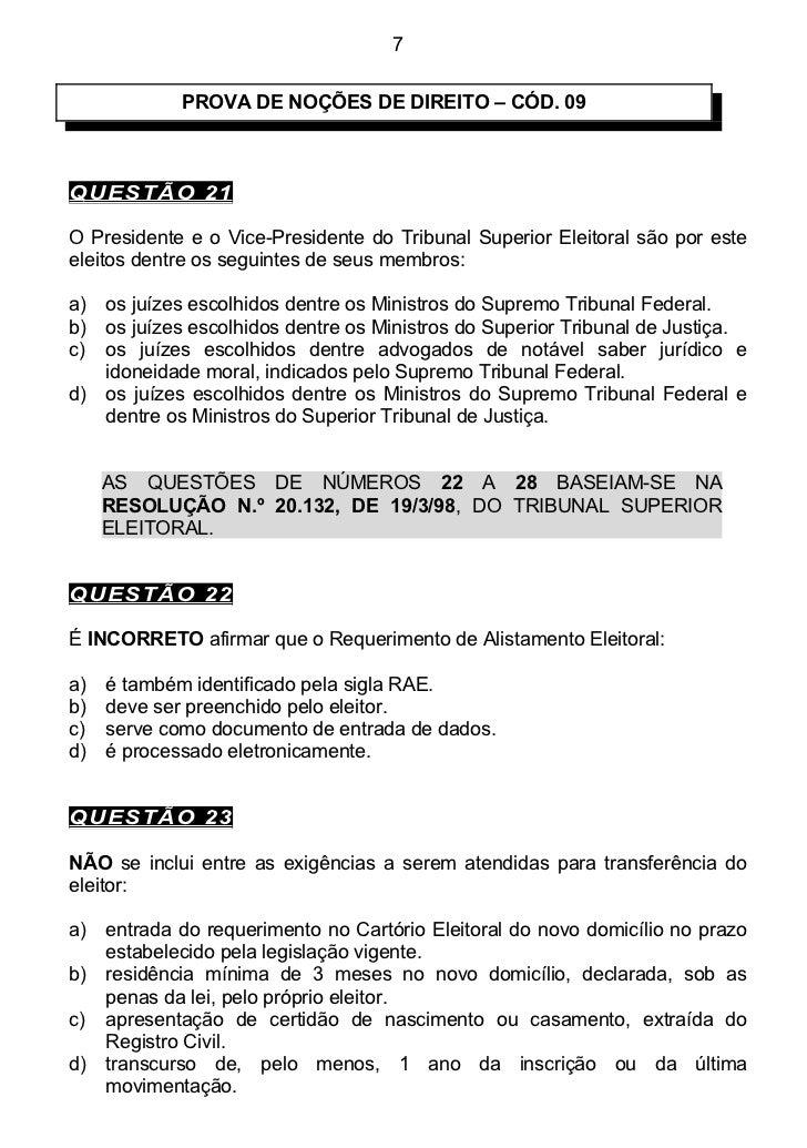 7             PROVA DE NOÇÕES DE DIREITO – CÓD. 09QUESTÃO 21O Presidente e o Vice-Presidente do Tribunal Superior Eleitora...
