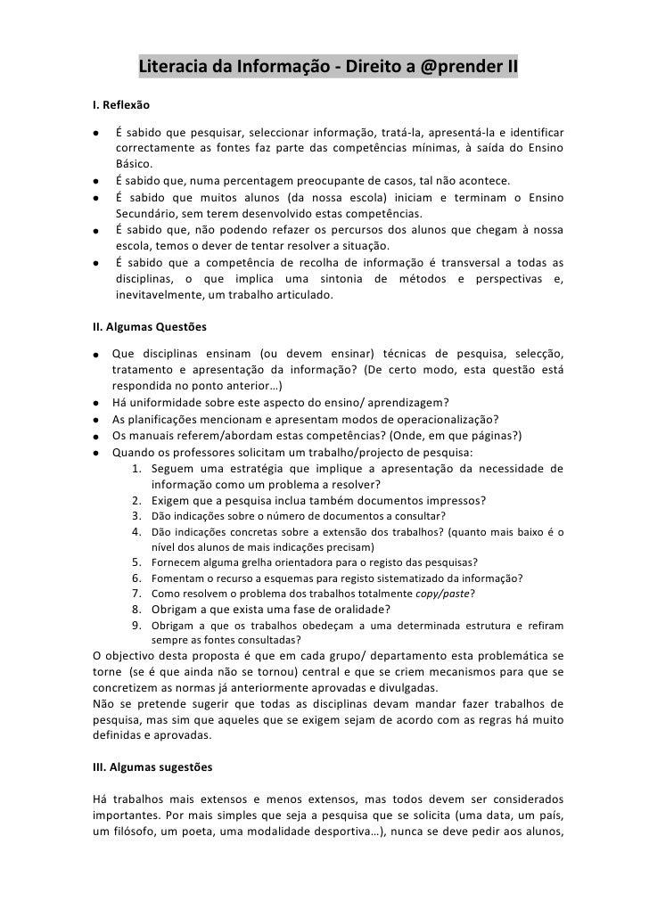 Literacia da Informação - Direito a @prender II<br /> <br />I. Reflexão <br />É sabido que pesquisar, seleccionar informaç...