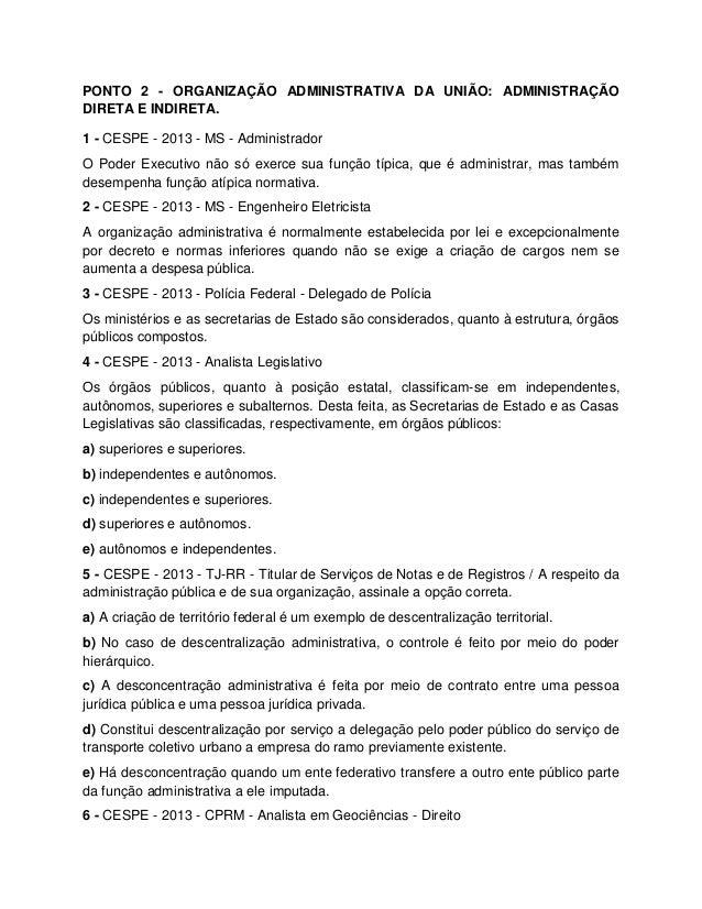 PONTO 2 - ORGANIZAÇÃO ADMINISTRATIVA DA UNIÃO: ADMINISTRAÇÃO DIRETA E INDIRETA. 1 - CESPE - 2013 - MS - Administrador O Po...