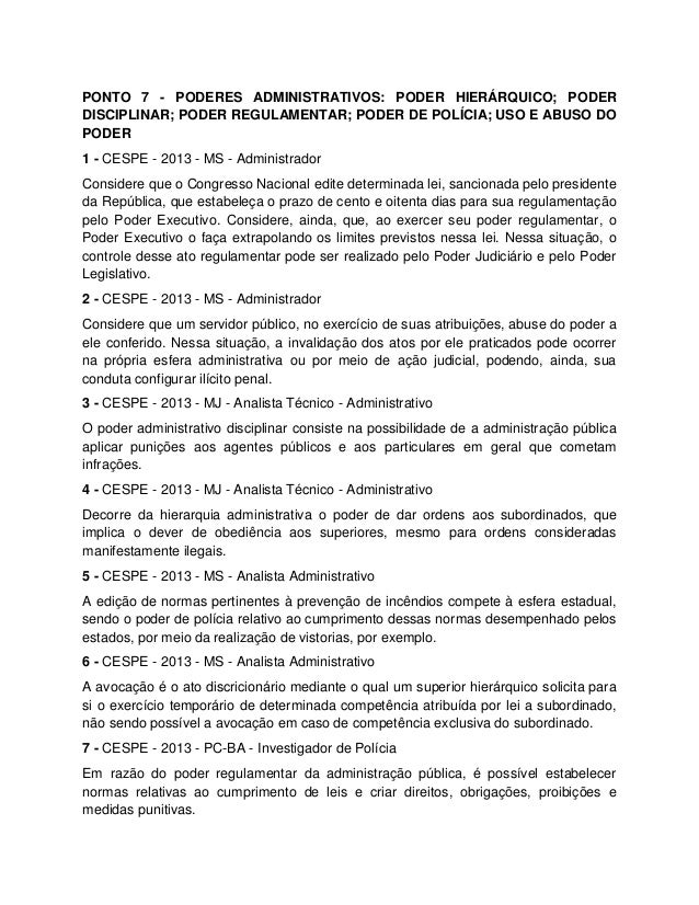 PONTO 7 - PODERES ADMINISTRATIVOS: PODER HIERÁRQUICO; PODER DISCIPLINAR; PODER REGULAMENTAR; PODER DE POLÍCIA; USO E ABUSO...
