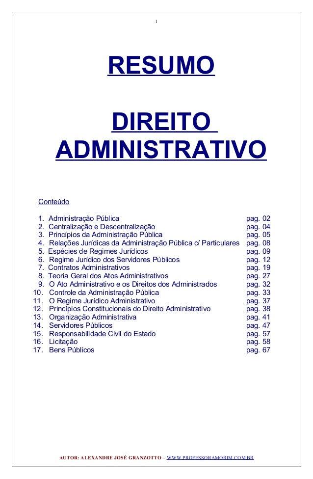 RESUMO DIREITO ADMINISTRATIVO Conteúdo 1. Administração Pública pag. 02 2. Centralização e Descentralização pag. 04 3. Pri...