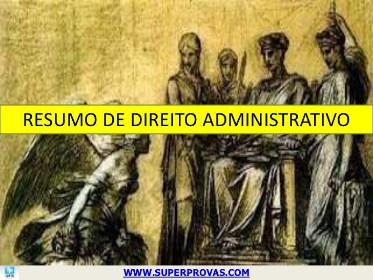 RESUMO DE DIREITO ADMINISTRATIVO         WWW.SUPERPROVAS.COM