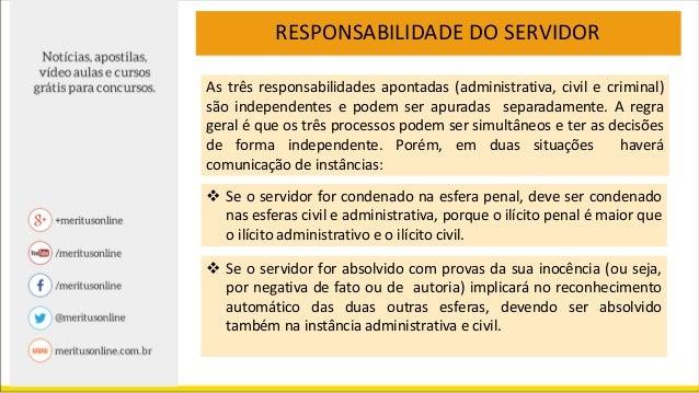 RESPONSABILIDADE DO SERVIDOR Exercício: X, Y, Z e W foram demitidos na esfera administrativa. Depois na esfera penal:  X ...