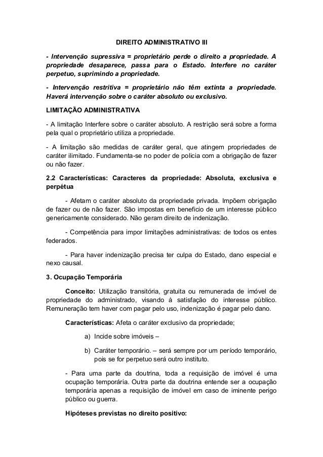 DIREITO ADMINISTRATIVO III  - Intervenção supressiva = proprietário perde o direito a propriedade. A  propriedade desapare...