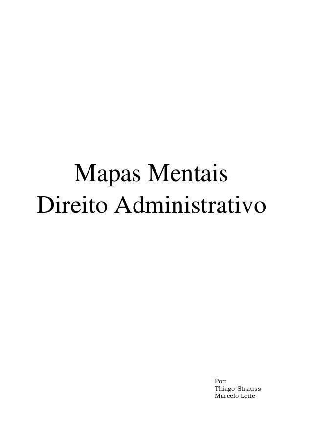 Mapas MentaisDireito AdministrativoPor:Thiago StraussMarcelo Leite