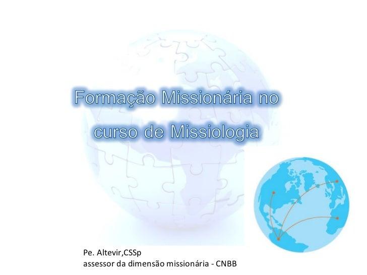 Pe. Altevir,CSSp assessor da dimensão missionária - CNBB