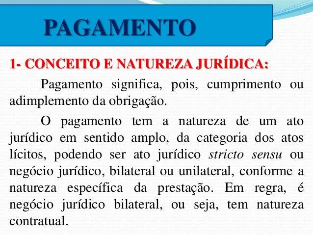 (TRF/3ª Reg./SP/MS/Juiz Federal/XIV  Concurso/2007/Fundação Carlos Chagas) Assinale a  alternativa CORRETA:  a) O pagament...