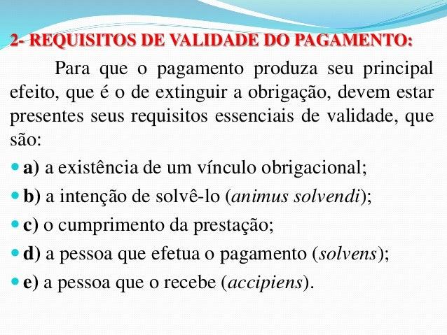(TJ/AL/Juiz de Direito/2007/Fundação Carlos Chagas) Efetuar-se-  á o pagamento no domicílio:  a) de quem indicado expressa...