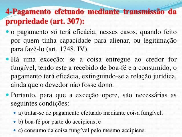(OAB/MG/2005) Quanto ao adimplemento e extinção das  obrigações, é CORRETO afirmar:  a) O credor não é obrigado a receber ...