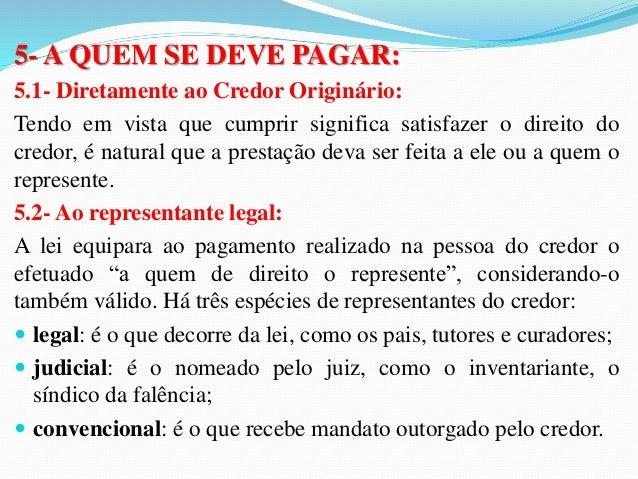 PAGAMENTO EM  CONSIGNAÇÃO  1- CONCEITO:  É o ato jurídico pelo qual o devedor diante da  impossibilidade de pagar o credor...