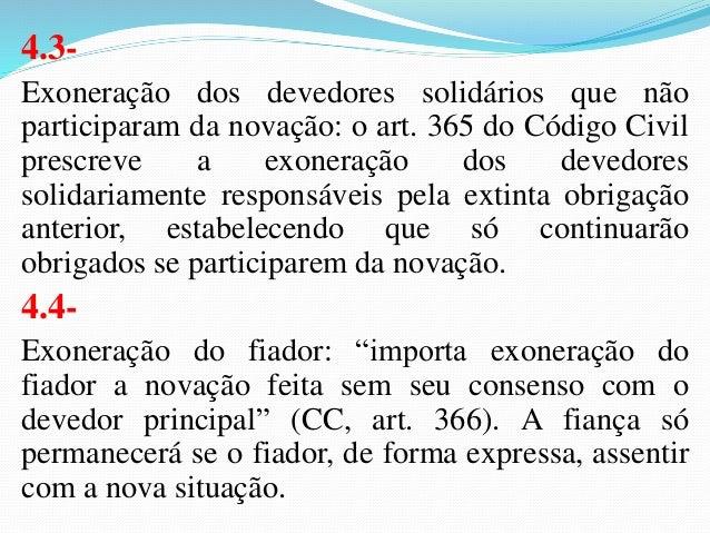 5- REMISSÃO NA SOLIDARIEDADE PASSIVA  (art. 388 CC):  A hipótese configura a remissão pessoal ou  subjetiva, que, referind...
