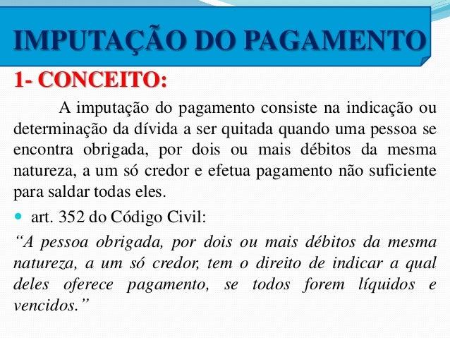 (PGE/SC/Procurador do Estado/2009) Assinale a alternativa  CORRETA.  a) Na consignação em pagamento, o depósito é feito no...