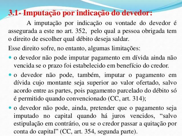 (TRF/3ª Reg./Analista Judiciário/2007/Fundação Carlos Chagas)  A respeito do adimplemento e extinção das obrigações, consi...