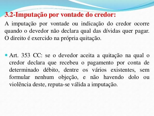 (MP/MG/Promotor de Justiça/2003) Para que seja possível a  imputação do pagamento, deverão concorrer os seguintes  requisi...