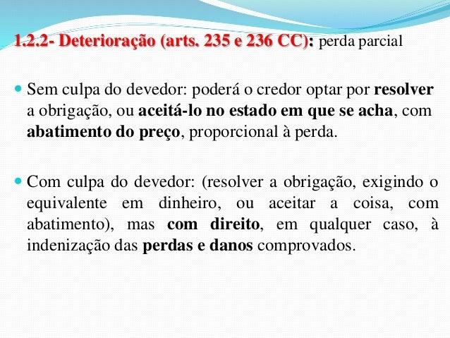 """2- Obrigação de dar coisa incerta  (art. 243 a 245 CC)  2.1- Conceito:  A expressão """"coisa incerta"""" indica que a  obrigaçã..."""