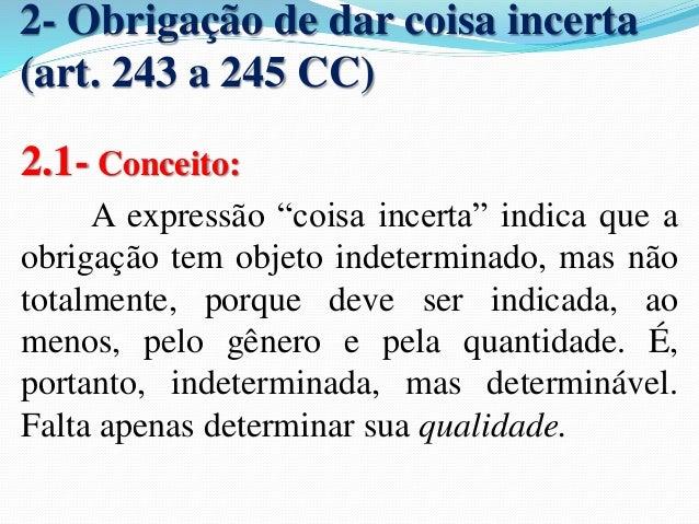 1- Obrigações de fazer (arts. 247 a  249 CC)  1.1- CONCEITO:  A obrigação de fazer (obligatio faciendi)  abrange o serviço...