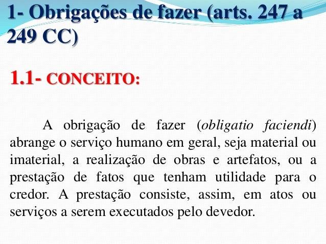1- Obrigações Alternativas (art.  252 a 256 CC)  1.1- Conceito:  Obrigação alternativa é a que compreende dois ou mais  ob...