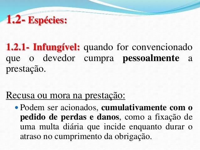 1.3- Direito de Escolha:  A obrigação alternativa só estará em condições de ser  cumprida depois de definido o objeto a se...