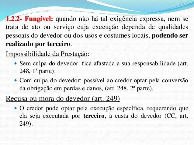 1.4- Impossibilidade das prestações:  1.4.1- Escolha do devedor:   Impossibilidade material (art. 253): decorrente, por e...