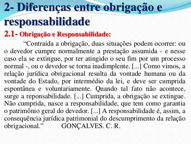 """2- Diferenças entre obrigação e  responsabilidade  2.1- Obrigação e Responsabilidade:  """"Contraída a obrigação, duas situaç..."""