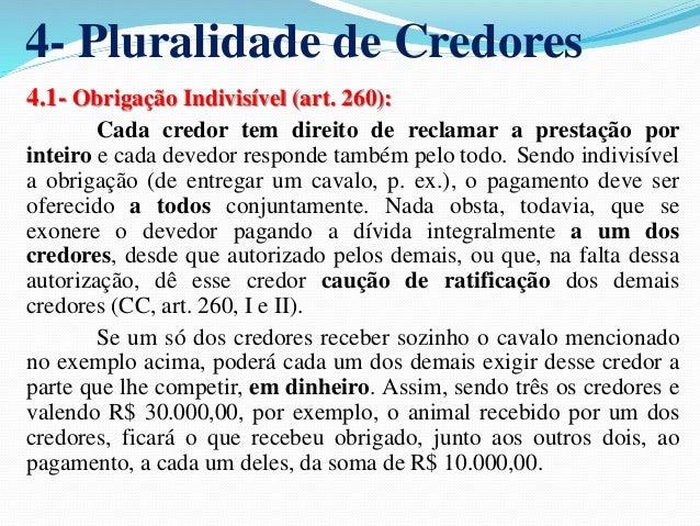 3.1.2- Efeitos:   Falecimento do credor solidário (art. 270 CC):  Os herdeiros do credor falecido não podem exigir,  por ...