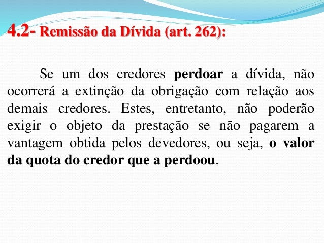  Conversão da obrigação em perdas e danos(art. 271  CC):  Mesmo com a conversão em perdas e danos, a unidade da  prestaçã...