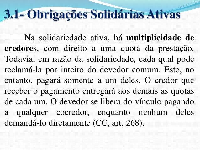  Impossibilidade de cumprimento da prestação  (art. 279):  Por culpa do devedor: A solução legal é a de que  todos os cod...