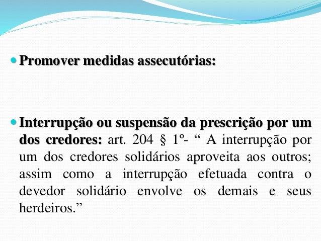 (Procurador do Trabalho/2008/XV Concurso) Assinale a  alternativa INCORRETA:  a) A obrigação de dar coisa certa abrange se...