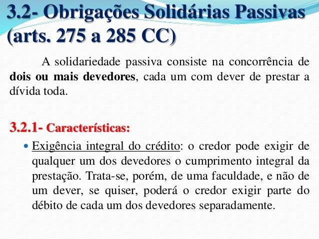 (TJSP/Juiz de Direito/174º Concurso) Tornando-se  impossível a prestação por culpa de um dos devedores  solidários,  a) Su...