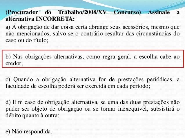 4- Impossibilidade da cessão do crédito:   a) pela sua natureza, não podem ser objeto de cessão as  relações jurídicas de...