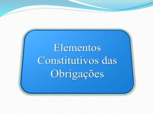 """1- Elemento Subjetivo  """"O sujeito ativo é o credor da obrigação, aquele em favor de  quem o devedor prometeu determinada p..."""