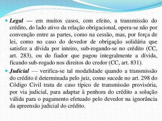 3.3- Por Expromissão: mediante contrato  entre o terceiro e o credor, sem a participação  ou anuência do devedor.  3.4- Po...