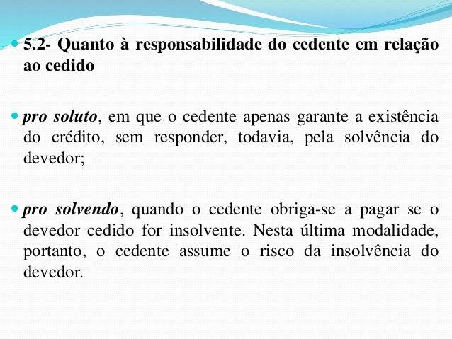 CESSÃO DE CONTRATO  1- CONCEITO:  A cessão de contrato, ou melhor, a cessão de  posições contratuais, consiste na transfer...
