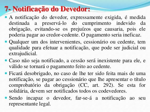 2- CARACTERÍSTICAS:  2.1- Necessidade de concordância do cedido:  será indispensável a concordância do cedido para a  efic...