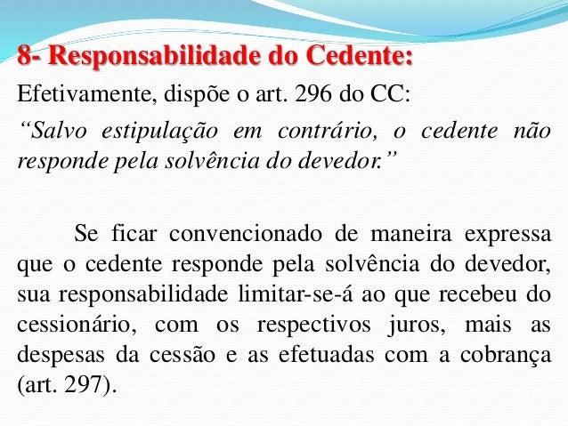 3- EFEITOS DA CESSÃO DA POSIÇÃO  CONTRATUAL:  3.1- Efeitos entre o cedente e o contraente cedido:  3.1.1- Cessão da posiçã...