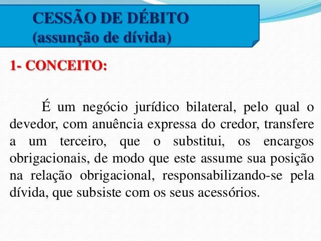 3.1.3: Sem liberação do cedente: Neste caso,  embora o cessionário assuma a responsabilidade  pelas obrigações resultantes...