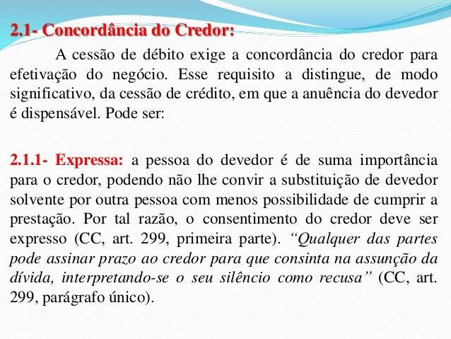 3.3- Efeitos entre o cessionário e o contraente  cedido:  3.3.1- Substituição do cedente pelo cessionário na relação  cont...